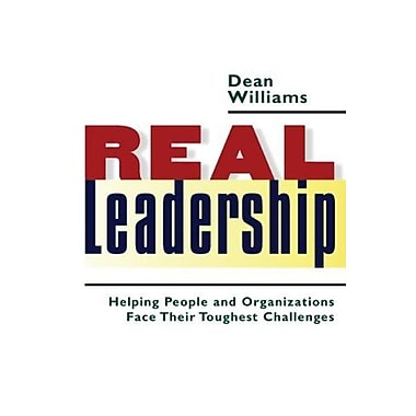 Real Leadership: Helping People and Organizations Face Their Toughest Challenges, Used Book (9781576753439)