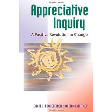 Appreciative Inquiry: A Positive Revolution in Change Used Book (9781576753569)