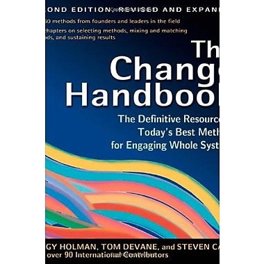 The Change Handbook: The Definitive Resource on Today's Best Methods for Engaging Whole Systems, Used Book (9781576753798)