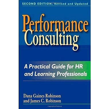 Performance Consulting: A Practical Guide for HR and Learning Professionals, Used Book (9781576754351)