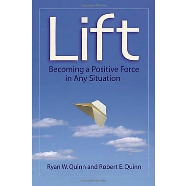 Lift: Becoming a Positive Force in Any Situation Used Book (9781576754443)