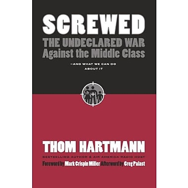 Screwed: The Undeclared War Against the Middle Class - And What We Can Do about It, Used Book, (9781576754634)