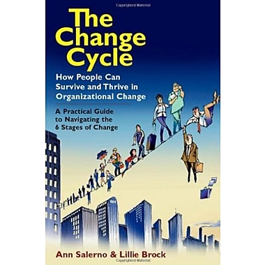 The Change Cycle: How People Can Survive and Thrive in Organizational Change Used Book (9781576754986)