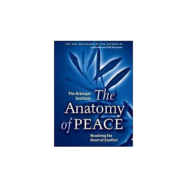 The Anatomy of Peace: Resolving the Heart of Conflict, Used Book (9781576755846)