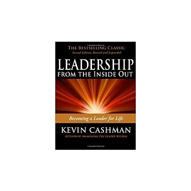 Leadership from the Inside Out: Becoming a Leader for Life Used Book (9781576755990)