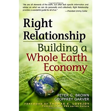 Right Relationship: Building a Whole Earth Economy Used Book (9781576757628)