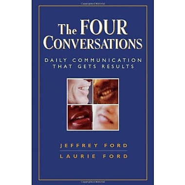 The Four Conversations: Daily Communication That Gets Results, Used Book (9781576759202)