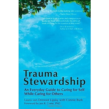 Trauma Stewardship: An Everyday Guide to Caring for Self While Caring for Others, Used Book (9781576759448)