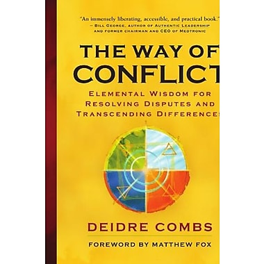 The Way of Conflict: Elemental Wisdom for Resolving Disputes and Transcending Differences, Used Book (9781577314493)
