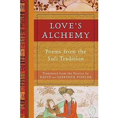 Love's Alchemy: Poems from the Sufi Tradition, Used Book (9781577315353)