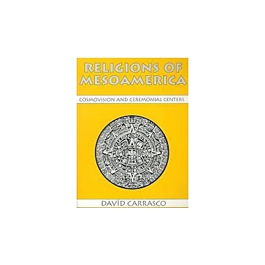 Religions of Mesoamerica: Cosmovision and Ceremonial Centers, Used Book (9781577660064)