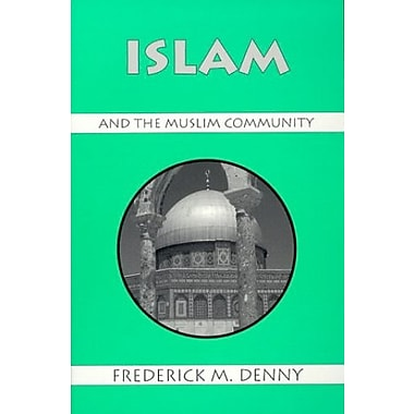 Islam and the Muslim Community, Used Book (9781577660071)