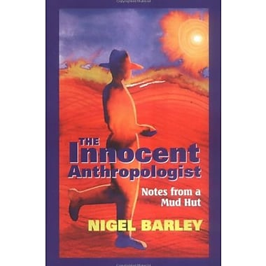 The Innocent Anthropologist : Notes from a Mud Hut, Used Book (9781577661566)