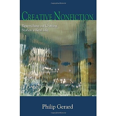 Creative Nonfiction: Researching and Crafting Stories of Real Life, Used Book (9781577663393)
