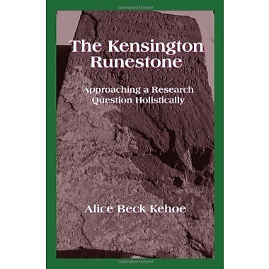 The Kensington Runestone: Approaching a Research Question Holistically, Used Book (9781577663713)