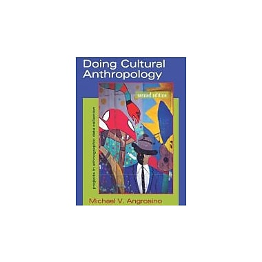 Doing Cultural Anthropology: Projects for Ethnographic Data Collection, Used Book (9781577664642)