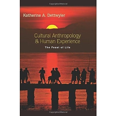 Cultural Anthropology and Human Experience: The Feast of Life, Used Book (9781577666813)