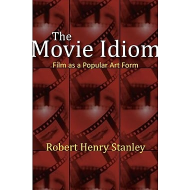 The Movie Idiom: Film as a Popular Art Form, Used Book (9781577667155)