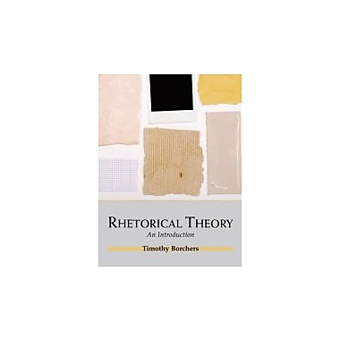 Rhetorical Theory: An Introduction, Used Book (9781577667315)