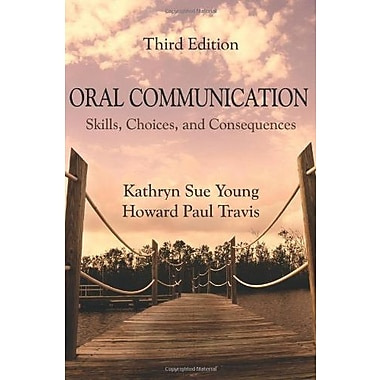Oral Communication: Skills, Choices and Consequences, Used Book (9781577667452)