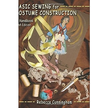 Basic Sewing for Costume Construction: A Handbook, Second Edition, Used Book (9781577667551)