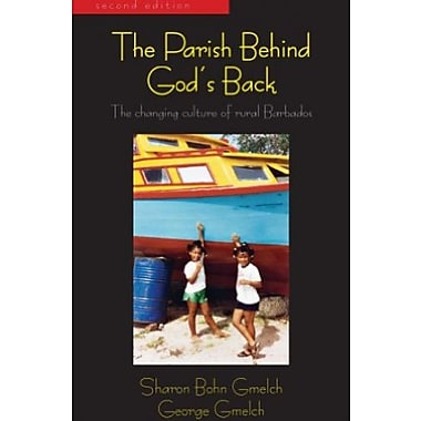 The Parish Behind God's Back: The Changing Culture of Rural Barbados, Second Edition, Used Book (9781577667759)