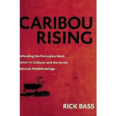 Caribou Rising: Defending the Porcupine Herd, Gwich-'in Culture, & the Arctic National Wildlife Refuge, New Book