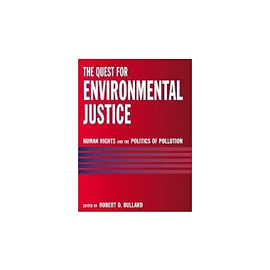 The Quest for Environmental Justice: Human Rights and the Politics of Pollution, Used Book (9781578051205)