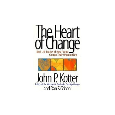 The Heart of Change: Real-Life Stories of How People Change Their Organizations, Used Book (9781578512546)