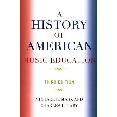 A History of American Music Education, Used Book (9781578865765)