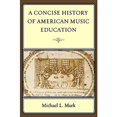 A Concise History of American Music Education, Used Book (9781578868513)