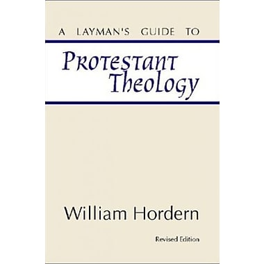A Layman's Guide to Protestant Theology:, Used Book (9781579109257)