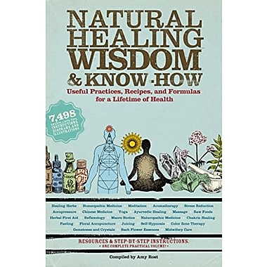 Natural Healing Wisdom & Know How: Useful Practices, Recipes and Formulas for a Lifetime of Health Used Book (9781579128005)