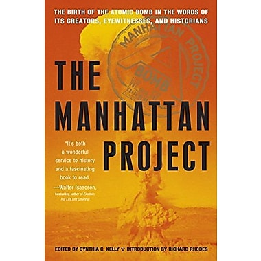 The Manhattan Project: The Birth of the Atomic Bomb in the Words of Its Creators, Eyewitnesses, & Historians, Used Book