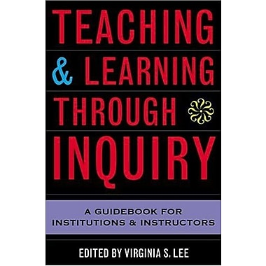 Teaching and Learning Through Inquiry: A Guidebook for Institutions and Instructors Used Book (9781579220815)
