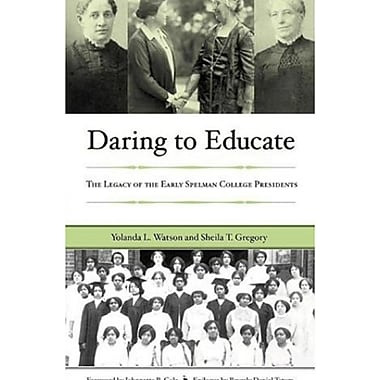 Daring to Educate: The Legacy of the Early Spelman College Presidents, Used Book (9781579221096)