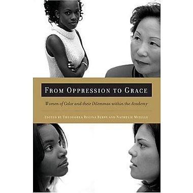 From Oppression to Grace: Women of Color and Their Dilemmas within the Academy, Used Book (9781579221119)