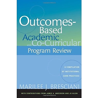Outcomes-Based Academic & Co-Curricular Program Review: A Compilation of Institutional Good Practices, Used Book