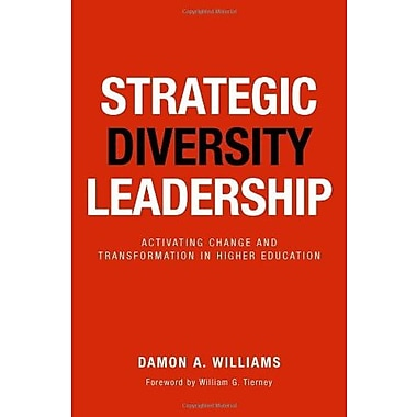 Strategic Diversity Leadership: Activating Change and Transformation in Higher Education Used Book (9781579228194)