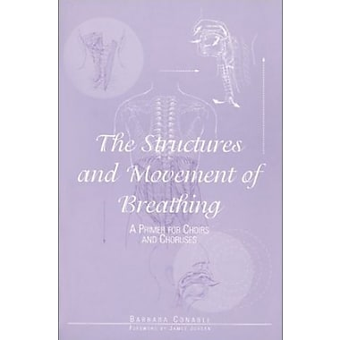 The Structures and Movement of Breathing: A Primer for Choirs and Choruses/G5265, Used Book (9781579990992)