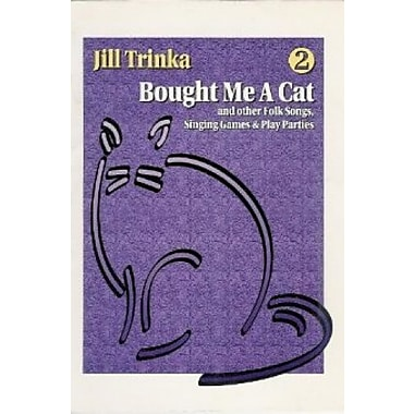 Bought Me A Cat and other Folk Songs, Singing Games & Play Parties (2), Used Book (9781579996185)