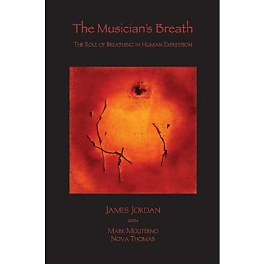 The Musician's Breath: The Role of Breathing in Human Expression, Used Book (9781579998349)