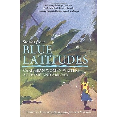 Stories from Blue Latitudes: Caribbean Women Writers at Home and Abroad, Used Book (9781580051392)