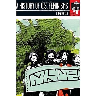 A History of U.S. Feminisms Used Book (9781580052344)