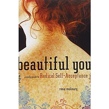 Beautiful You: A Daily Guide to Radical Self-Acceptance Used Book (9781580053310)