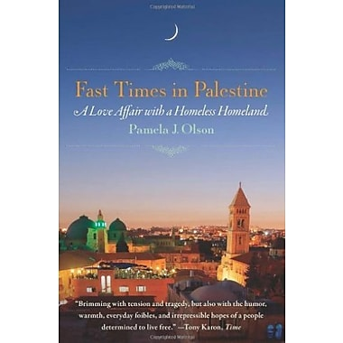 Fast Times in Palestine: A Love Affair with a Homeless Homeland, Used Book (9781580054829)
