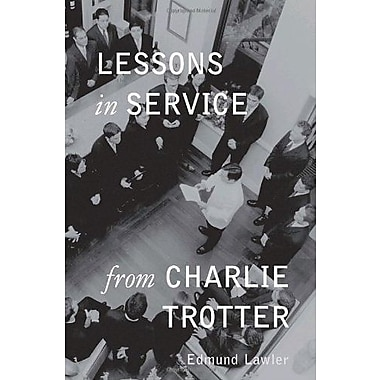 Lessons in Service from Charlie Trotter Used Book (9781580083157)