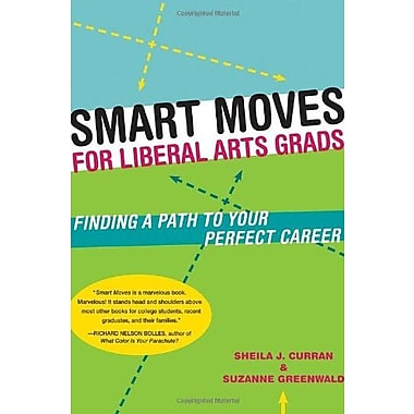 Smart Moves for Liberal Arts Grads: Finding a Path to Your Perfect Career, Used Book (9781580087094)