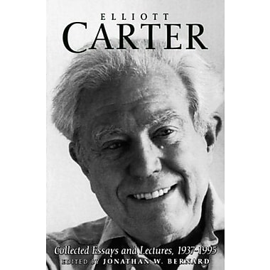 Elliott Carter: Collected Essays and Lectures, 1937-1995, Used Book (9781580460255)