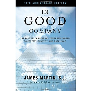 In Good Company: The Fast Track from the Corporate World to Poverty, Chastity and Obedience, Used Book (9781580512367)